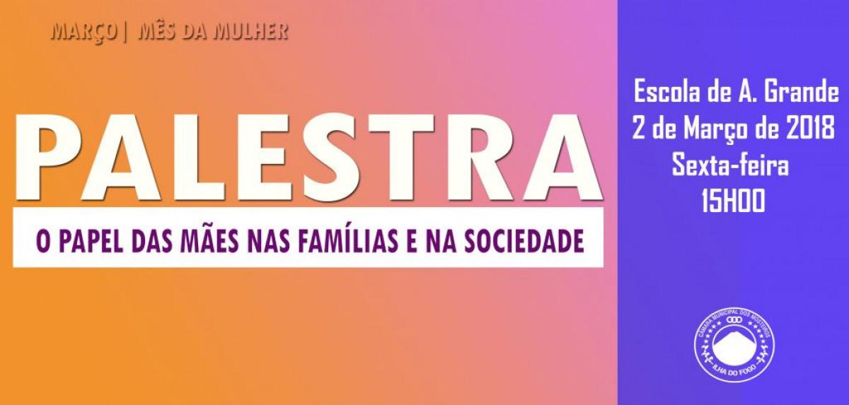 """Social: Câmara Municipal promove palestra sobre """"Papel das Mães nas Famílias e na Sociedade"""" em Achada Grande"""